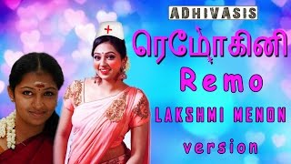 Download REMO | LAKSHMI MENON VERSION | ADHIVASIS MEME Video