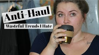 Download ANTI HAUL// Wasteful Trends I Can't Stand Video