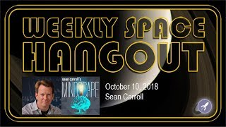 Download Weekly Space Hangout: Oct 10, 2018 - Sean Carroll Video