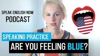 Download #017 Are you feeling Blue? Have you Got the Blues? Post-Holiday Blues Video