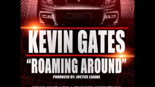 Download Kevin Gates - Roaming Around [Produced by Justice League] Video