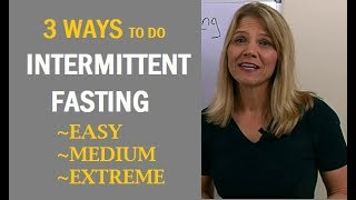 Download 3 Ways To Do Intermittent Fasting: Easy, Medium & Extreme Video