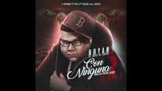 Download Bryan La Mente Del Equipo – Con Ninguna | Audio Oficial Video