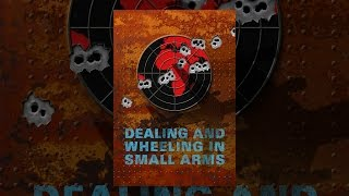 Download Dealing and Wheeling in Small Arms Video