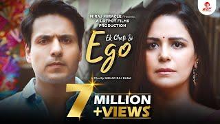Download EK CHOTI SI EGO   Husband and Wife Story   Ft. Mona Singh & Iqbal Khan   Miraj Miracle Video