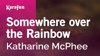 Download Karaoke Somewhere over the Rainbow - Katharine McPhee * Video