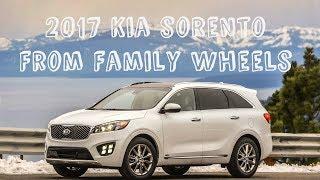 Download 2017 Kia Sorento review from Family Wheels Video
