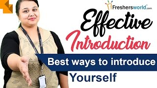 Download Effective Introduction –Best ways of Introducing yourself,Tips for Interview,Effective words Video