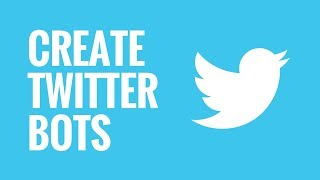 Download How to Create Twitter Bots Video