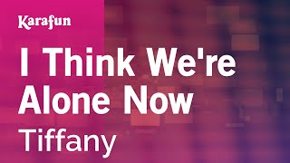 Download Karaoke I Think We're Alone Now - Tiffany * Video