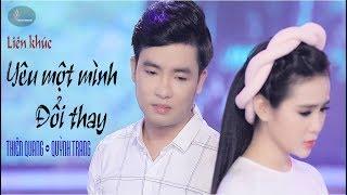 Download LK Yêu Một Mình & Đổi Thay - Thiên Quang ft Quỳnh Trang [MV Official] Video