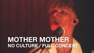 Download Mother Mother | No Culture | Full Concert Video