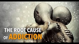 Download The Root Cause of Addiction Video