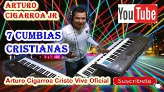 Download 7 Cumbias Cristianas por Arturo Cigarroa Jr Video