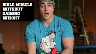 Download CAN YOU BUILD MUSCLE WHILE NOT GAINING WEIGHT? Video