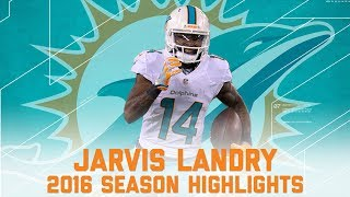 Download Jarvis Landry's Best Highlights from the 2016 Season | NFL Video