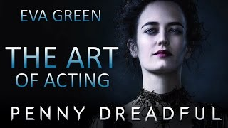 Download The Art of Acting - Eva Green in ″Penny Dreadful″ Video