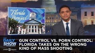 Download Gun Control vs. Porn Control: Florida Takes On the Wrong Kind of Mass Shooting: The Daily Show Video