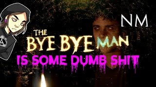 Download The Bye Bye Man is Some Dumb Sh*t (With NIGHT MIND) Video