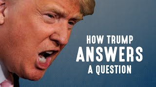 Download How Donald Trump Answers A Question Video