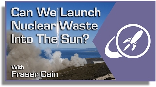 Download Can We Launch Nuclear Waste Into the Sun? Why This is a Terrible Idea Video
