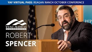 Download Robert Spencer LIVE at Reagan Ranch October Conference Video