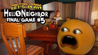 Download Hello Neighbor THE FINAL GAME #5 [Annoying Orange Plays] Video
