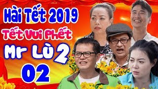 Download Hài Tết 2019 | Tết Vui Phết -Mr Lù 2 - Tập 2 | Phim Hài Tết Mới Hay Nhất 2019 | Trung Hiếu, Quốc Anh Video