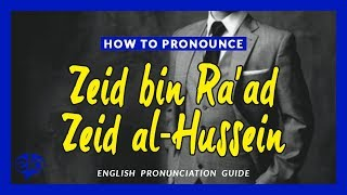 Download How To Pronounce Prince Zeid bin Ra' ad al-Hussein | Pronunciation Guide (Human Voice) - How To Say Video