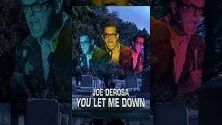 Download Joe DeRosa: You Let Me Down Video