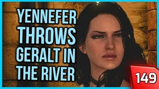 Download The Witcher 3 ► Yennefer Throws Geralt Out in the River #149 [PC] Video