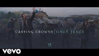Download Casting Crowns - Only Jesus Video