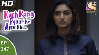 Download Kuch Rang Pyar Ke Aise Bhi - कुछ रंग प्यार के ऐसे भी - Ep 347 - 28th June, 2017 Video