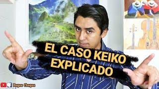 Download TODO Sobre el CASO KEIKO | Resumen Video