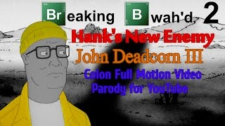 Download Breaking Bwah'd 2: Hank's New Enemy: John Deadcorn III - King of the Hill YouTube Poop (YTP) Video