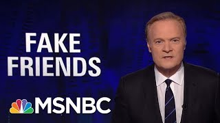 Download Lawrence: President Donald Trump Counters 'Fake News' With 'Fake Friends'   The Last Word   MSNBC Video