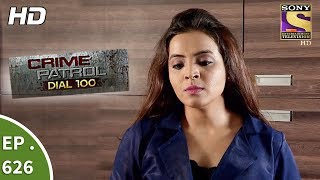 Download Crime Patrol Dial 100 - क्राइम पेट्रोल - Ep 626 - The Revenge Part 1 - 9th October, 2017 Video