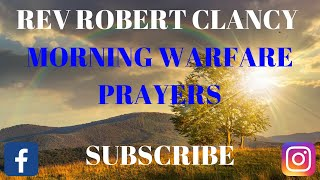 Download MORNING SPIRITUAL WARFARE PRAYER - PST ROBERT CLANCY Video