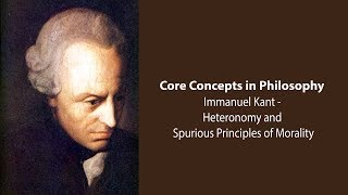 Download Immanuel Kant on Heteronomy and Spurious Principles of Morality - Philosophy Core Concepts Video