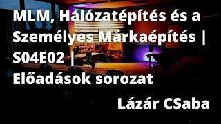 Download LázárCSabaVlog S04E02 - Előadások - MLM Hálózatépítés és a Személyes Márkaépítés - 2013 Video