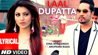 Download Laal Dupatta LYRICAL Video Song | Mika Singh & Anupama Raag | Latest Hindi Song | T-Series Video