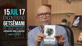 Download Jorge Linhares - Aprendendo sobre a Gratidão - 15/07/2017 Video