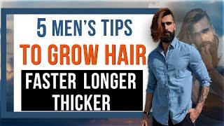 Download 5 TIPS TO GROW HAIR FASTER LONGER AND THICKER | Hair Care Routine for Men Video