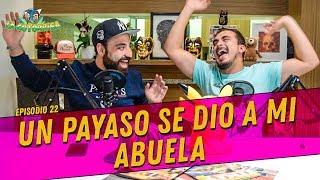 Download La cotorrisa - Episodio 22 - Un payaso se dio a mi abuela Video