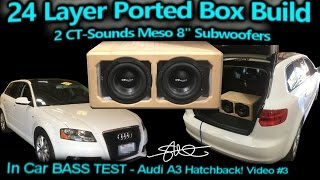 Download 24 Layer Ported Speaker Box BASS TEST! Audi A3 - 2 CT-Sounds 8″ Meso Subwoofers - Video 3 Video