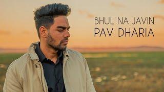 Download Pav Dharia - Bhul Na Javin [COVER] Video