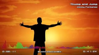 Download Thump and Jump - Jimmy Fontanez - Electronic Dance Music Video