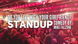 Download Do You Live With Your Girlfriend? - standup by Mike Falzone Video