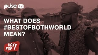 Download #bestofbothworlds: What Does It Mean To Be The Best of Both Worlds? | Pulse TV Vox Pop Video
