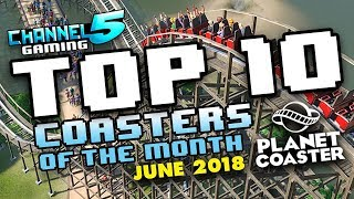 Download TOP 10 COASTERS!: June 2018 #PlanetCoaster Video